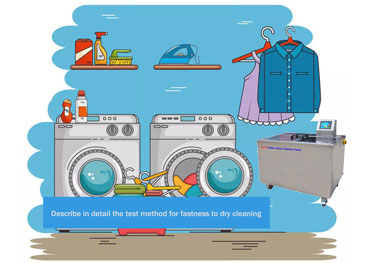 Describe in detail the test method for fastness to dry cleaning